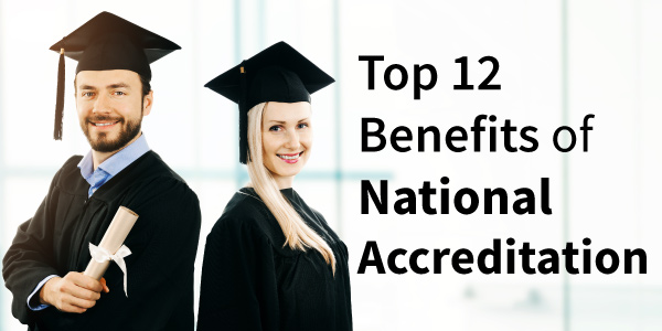 Top 12 Benefits of National Accreditation